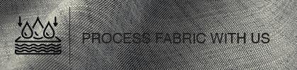 Process Fabrics With Us
